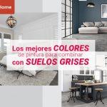 que colores combinan mejor con suelos grises